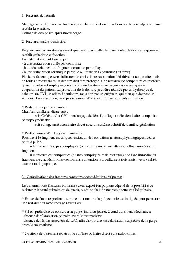 OCE/F & F/PARIS DESCARTES/2008/EB 4 1- Fractures de l'émail: Meulage sélectif de la zone fracturée, avec harmonisation de ...