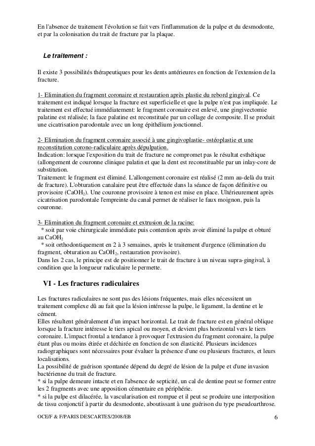 OCE/F & F/PARIS DESCARTES/2008/EB 6 En l'absence de traitement l'évolution se fait vers l'inflammation de la pulpe et du d...