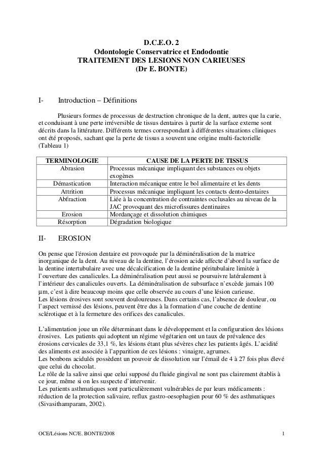 OCE/Lésions NC/E. BONTE/2008 1 D.C.E.O. 2 Odontologie Conservatrice et Endodontie TRAITEMENT DES LESIONS NON CARIEUSES (Dr...