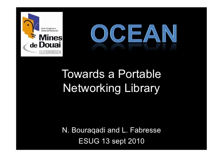Towards a Portable Networking Library   N. Bouraqadi and L. Fabresse      ESUG 13 sept 2010
