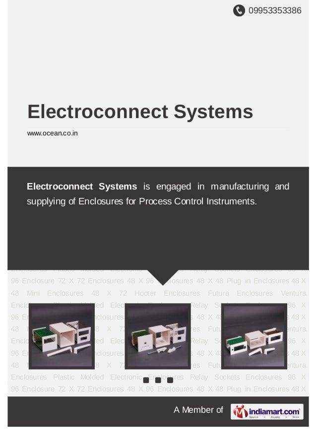 09953353386A Member ofElectroconnect Systemswww.ocean.co.inEnclosures 96 X 96 Enclosure 72 X 72 Enclosures 48 X 96 Enclosu...
