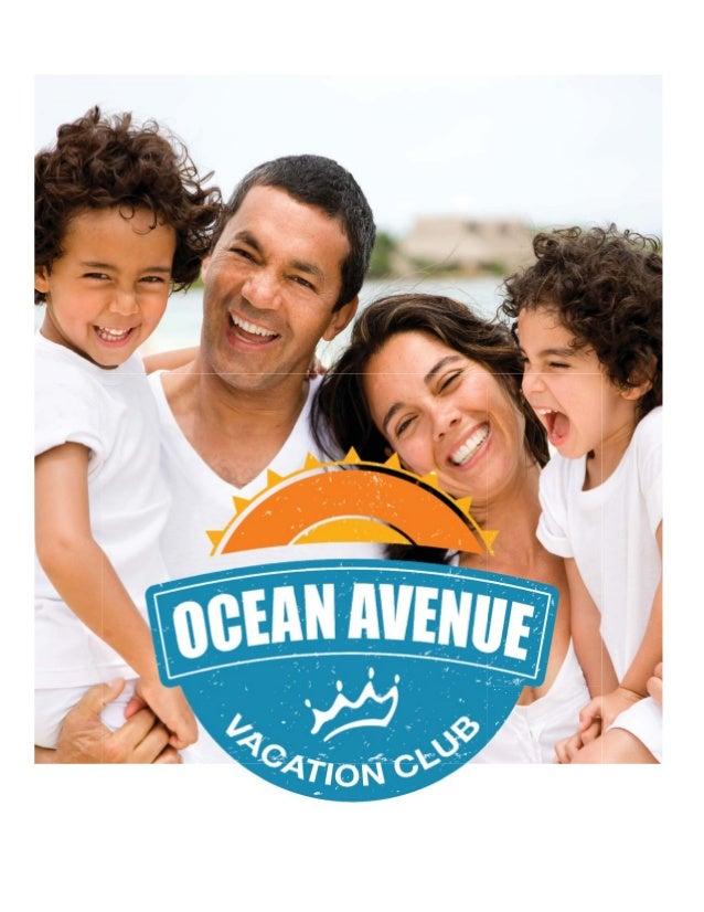 Ocean Avenue Vacation ClubThe Ocean Avenue Vacation Club is a unique program that permits Wholesale Customers andAmbassado...