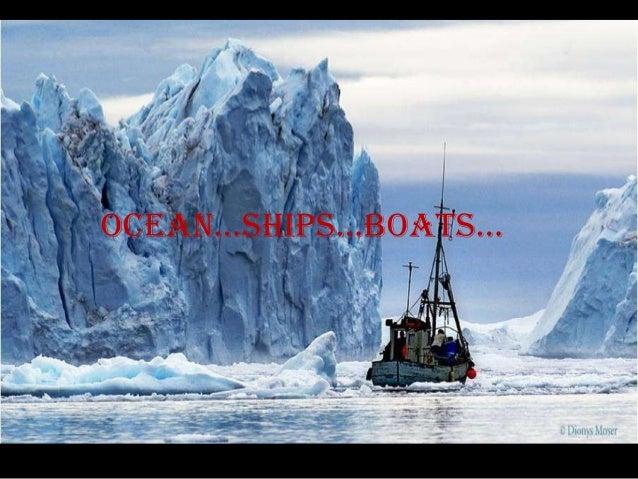 Ocean…ships…boats…