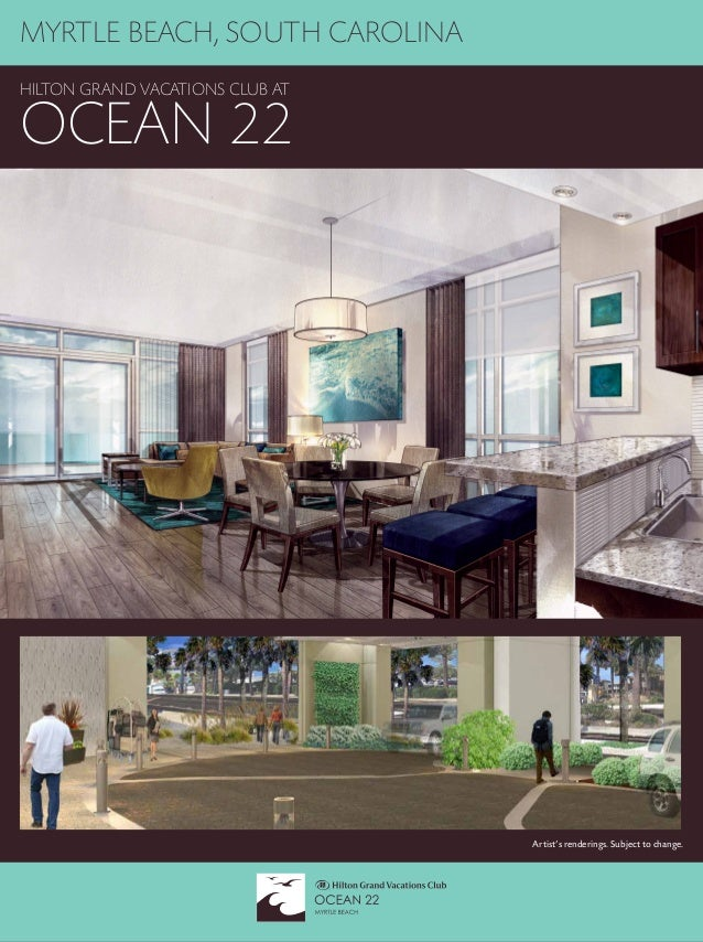 MYRTLE BEACH, SOUTH CAROLINA HILTON GRAND VACATIONS CLUB AT OCEAN 22 Artist's renderings. Subject to change.