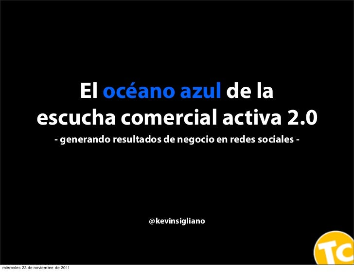 El océano azul de la                escucha comercial activa 2.0                         - generando resultados de negocio...