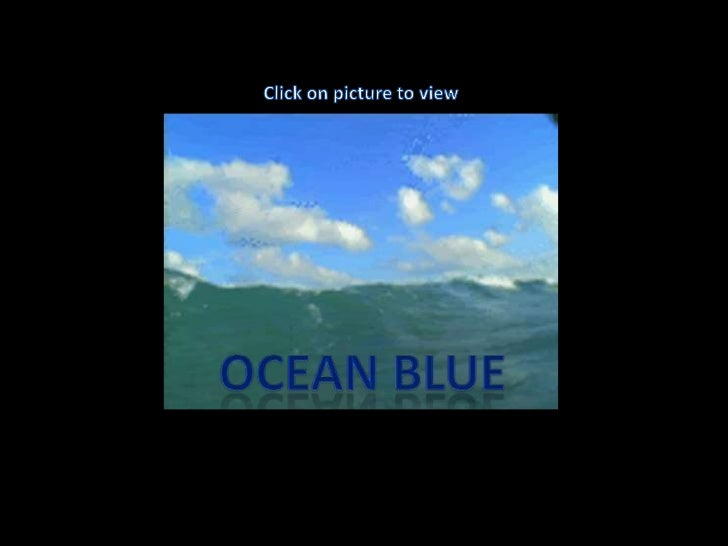 Click on picture to view<br />Ocean blue<br />