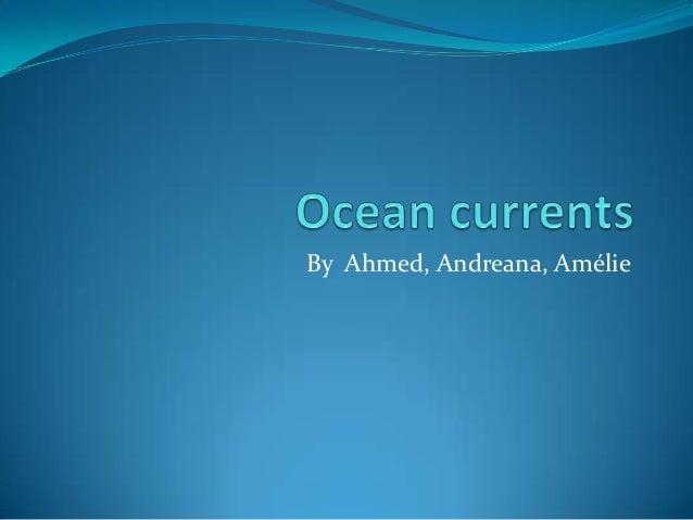 By Ahmed, Andreana, Amélie