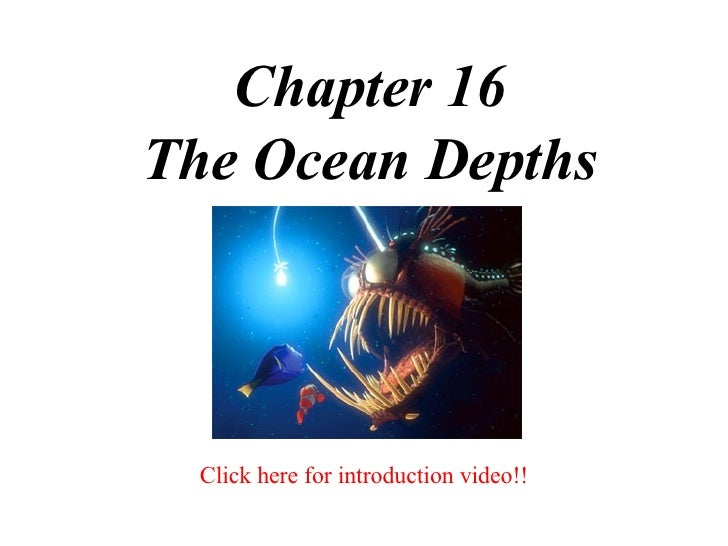 Chapter 16 The Ocean Depths Click here for introduction video!!