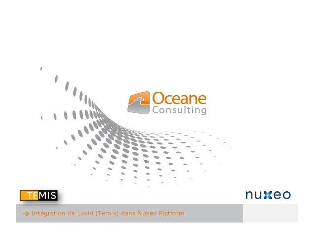 Intégration de Luxid (Temis) dans Nuxeo Platform