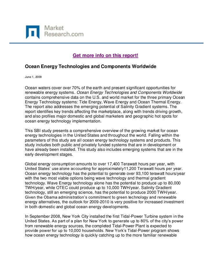 Get more info on this report!Ocean Energy Technologies and Components WorldwideJune 1, 2009Ocean waters cover over 70% of ...