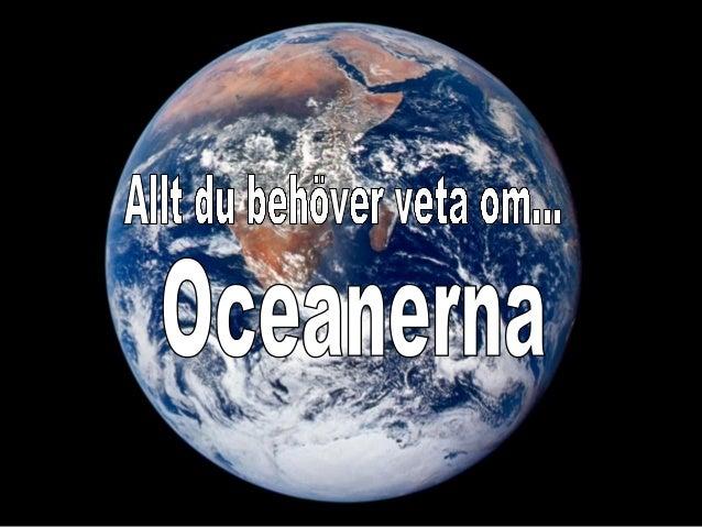 Det finns mer vatten än land!Det finns mer vatten än land! Haven täcker ca 70% av jordens yta (30% land)Haven täcker ca 70...