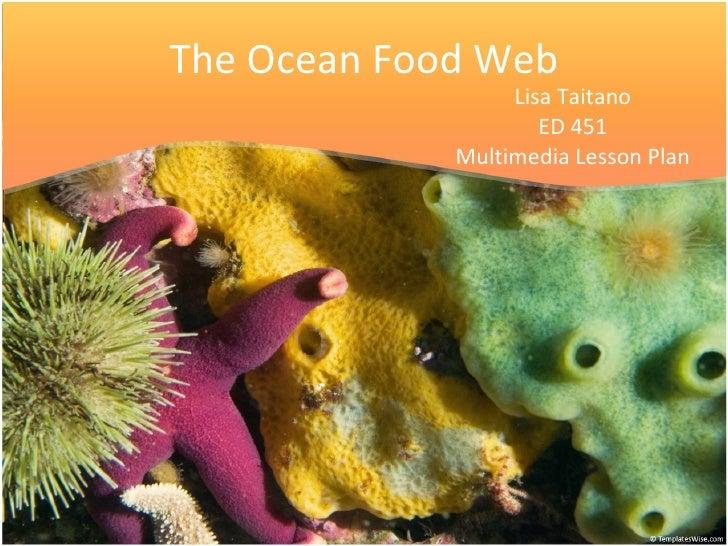 The Ocean Food Web Lisa Taitano ED 451 Multimedia Lesson Plan
