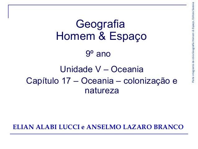 9º ano Unidade V – Oceania Capítulo 17 – Oceania – colonização e natureza  ELIAN ALABI LUCCI e ANSELMO LAZARO BRANCO  Part...