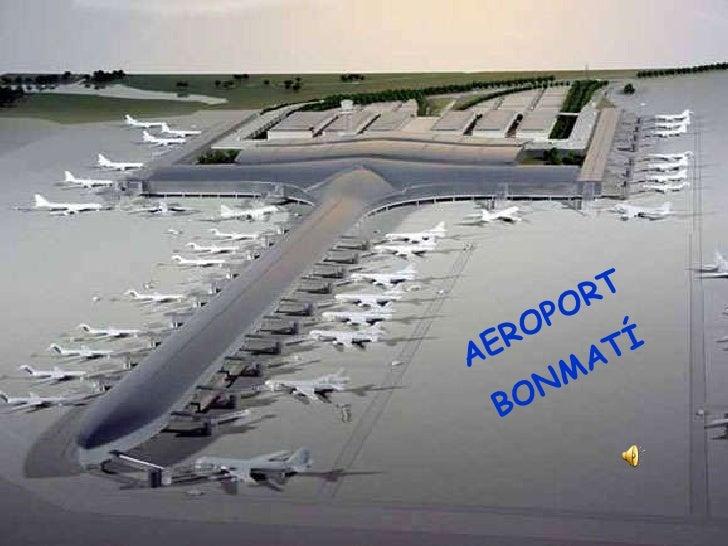 AEROPORT BONMATÍ