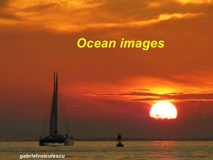 Ocean images Ocean images gabrielvoiculescu