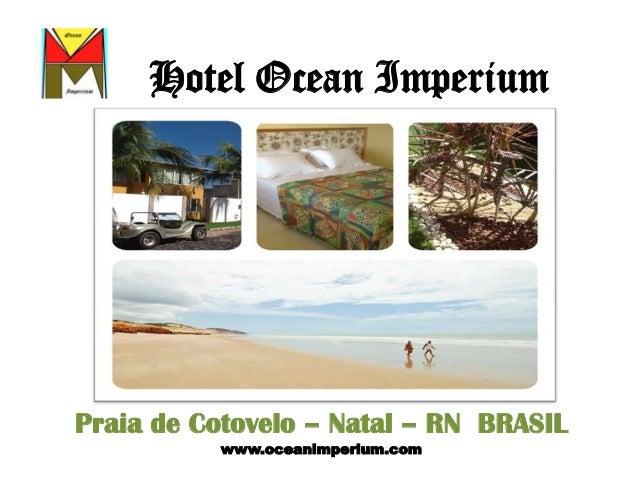 Hotel Ocean Imperium Praia de Cotovelo – Natal – RN BRASIL www.oceanimperium.com