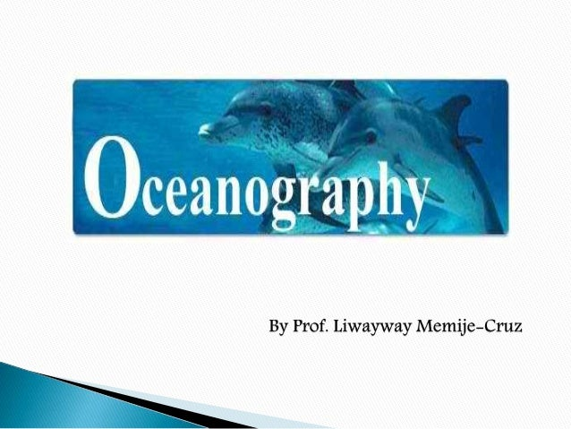  Oceanography is the science that studies the oceans along with marine organisms and ecosystem dynamics, ocean currents a...