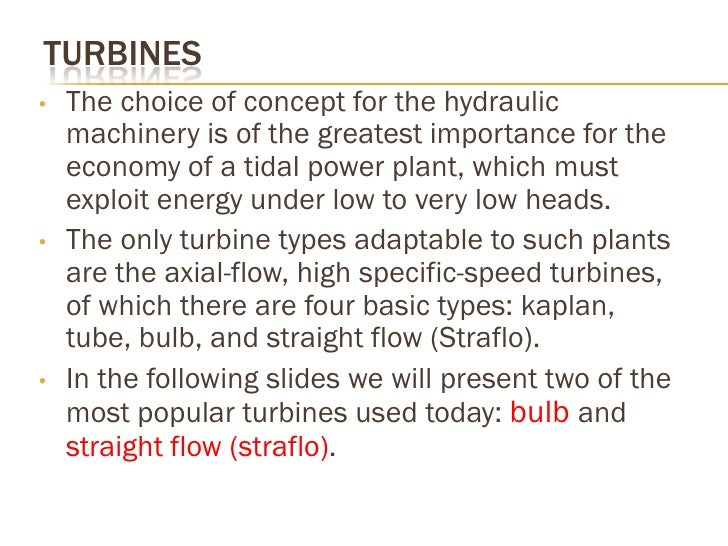 STRAIGHT-FLOW (STRAFLO) TURBINE  The concept of mounting the generator rotor   on a rim fixed peripherally to the runner ...