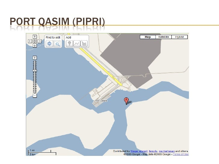 PORT QASIM (PIPRI)  Ifin theory a power plant was built in Port   Qasim (Pipri) with a basin area of 4.5 sq km,   the Gro...