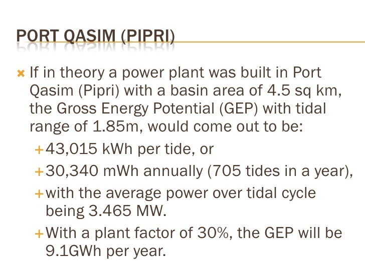 The 900mW Gulf of Kachchh tidal power plant •     is estimated to cost $228.3 million; with the     investment being appro...