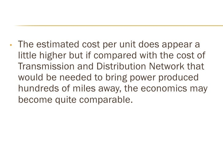  Besides a case can be made for the Federal  Government subsidizing the cost for Power  Generation from the Ocean, for th...