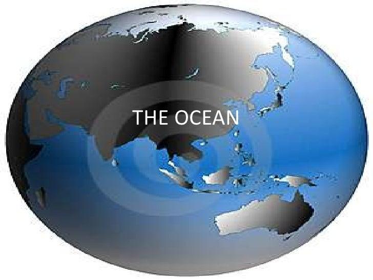 THE OCEAN<br />