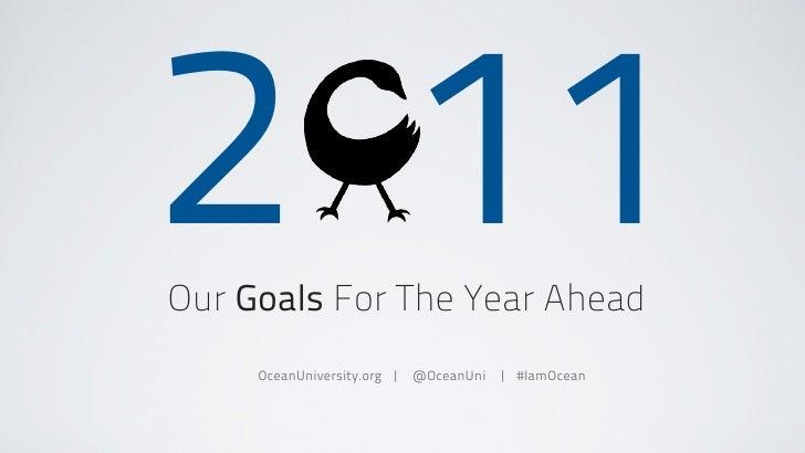 2 11Our Goals For The Year Ahead     OceanUniversity.org | @OceanUni | #IamOcean