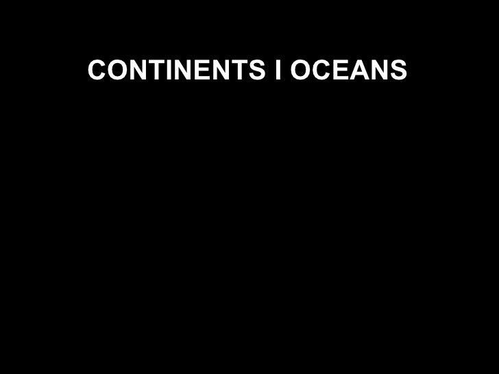 CONTINENTS I OCEANS