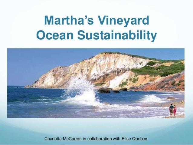 Martha's Vineyard Ocean Sustainability Charlotte McCarron in collaboration with Elise Quebec