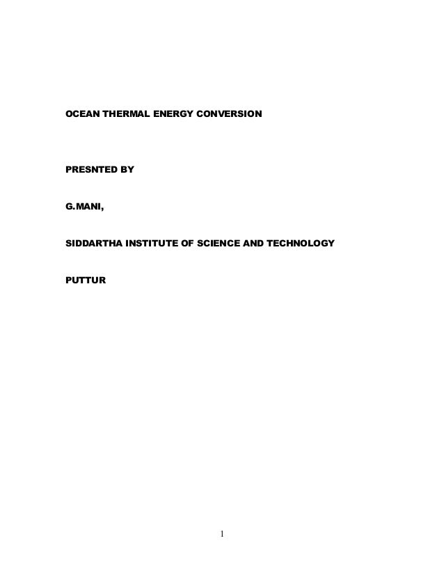 OCEAN THERMAL ENERGY CONVERSIONPRESNTED BYG.MANI,SIDDARTHA INSTITUTE OF SCIENCE AND TECHNOLOGYPUTTUR                      ...