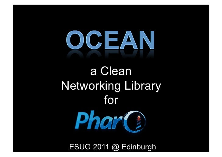 a CleanNetworking Library       for ESUG 2011 @ Edinburgh