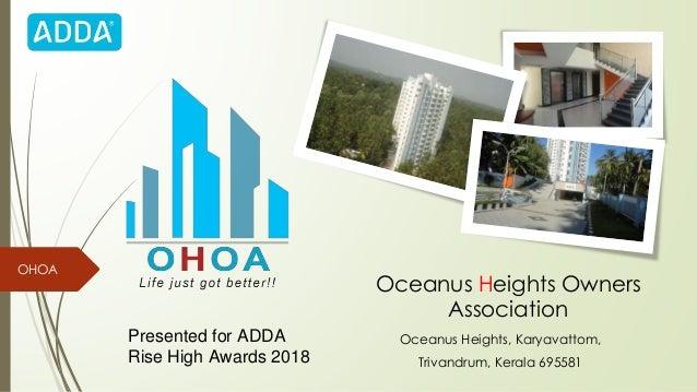 Oceanus Heights Owners Association Oceanus Heights, Karyavattom, Trivandrum, Kerala 695581 OHOA Presented for ADDA Rise Hi...