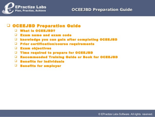 OCEEJBD Preparation Guide OCEEJBD Preparation Guide     What is OCEEJBD?     Exam name and exam code     knowledge you...