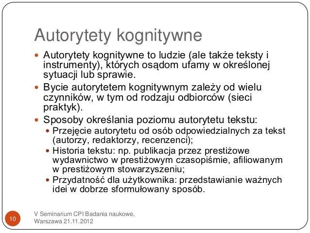 Autorytety kognitywne      Autorytety kognitywne to ludzie (ale także teksty i       instrumenty), których osądom ufamy w...