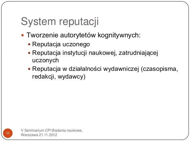 System reputacji      Tworzenie autorytetów kognitywnych:         Reputacja uczonego         Reputacja instytucji nauko...