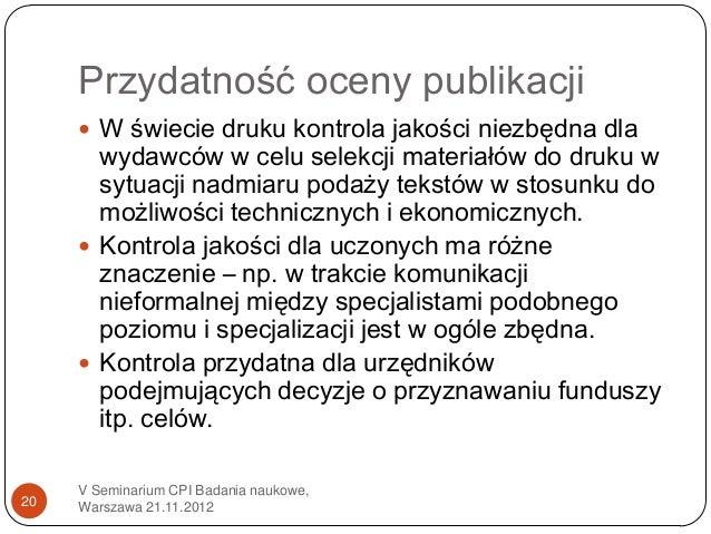 Przydatność oceny publikacji      W świecie druku kontrola jakości niezbędna dla       wydawców w celu selekcji materiałó...