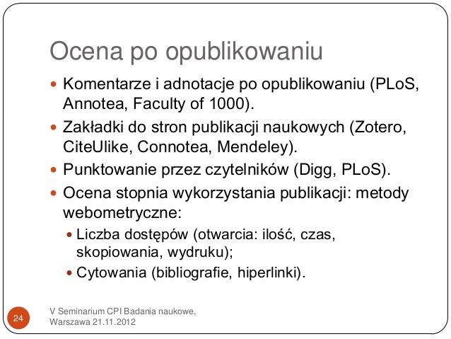 Ocena po opublikowaniu      Komentarze i adnotacje po opublikowaniu (PLoS,       Annotea, Faculty of 1000).      Zakładk...