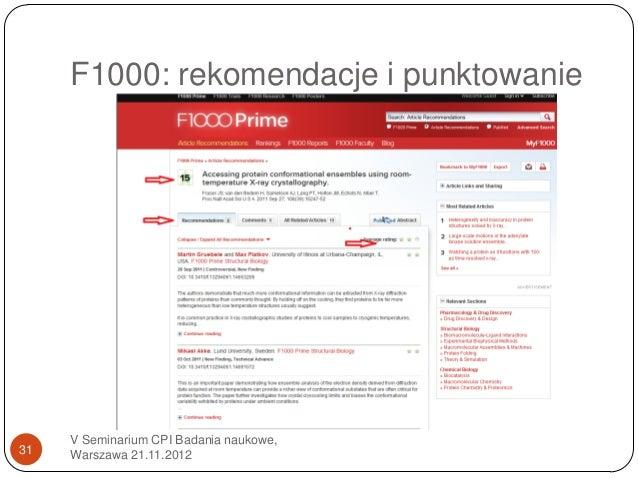 F1000: rekomendacje i punktowanie     V Seminarium CPI Badania naukowe,31   Warszawa 21.11.2012