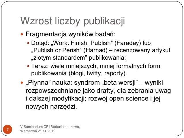 """Wzrost liczby publikacji     Fragmentacja wyników badań:        Dotąd: """"Work. Finish. Publish"""" (Faraday) lub         """"Pu..."""