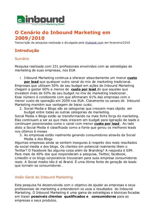O Cenário do Inbound Marketing em 2009/2010 Transcrição da pesquisa realizada e divulgada pela Hubspot.com em fevereiro/20...