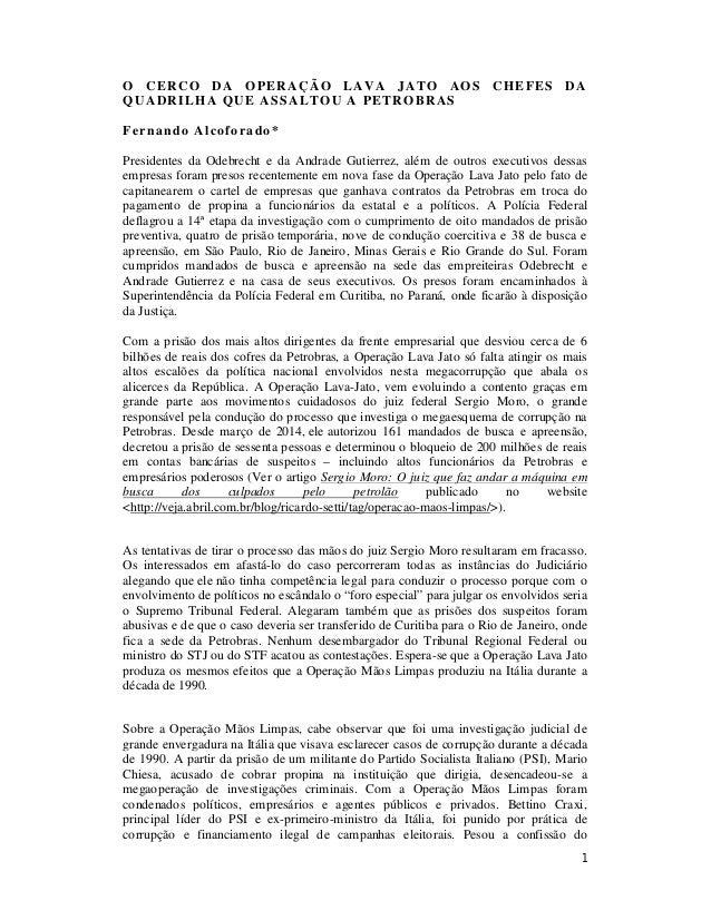 1 O CERCO DA OPERAÇÃO LAVA JATO AOS CHEFES DA QUADRILHA QUE ASSALTOU A PETROBRAS Fernando Alcoforado* Presidentes da Odebr...