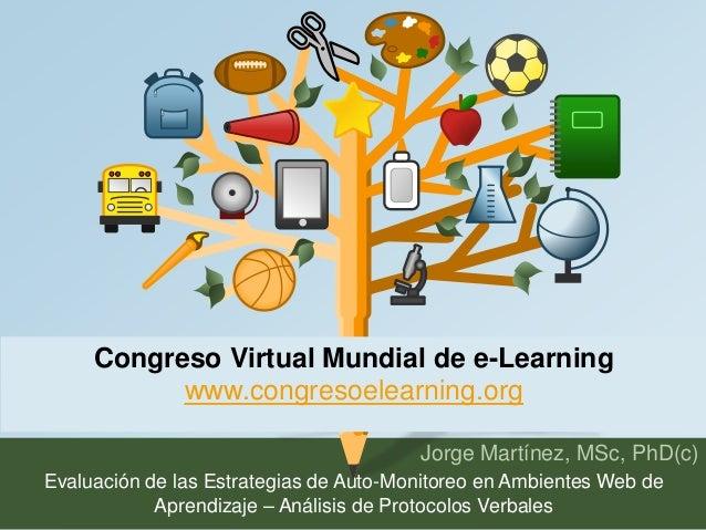 Congreso Virtual Mundial de e-Learning  www.congresoelearning.org  Jorge Martínez, MSc, PhD(c)  Evaluación de las Estrateg...