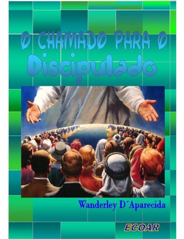 ÍNDICE ENTENDENDO E ATENDENDO O CHAMADO DE JESUS................................7 CHAMADOS AO ARREPENDIMENTO E A FÉ .........