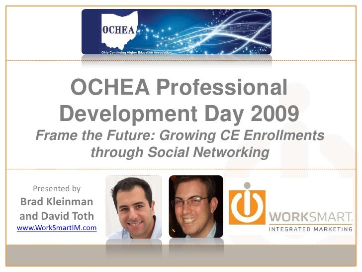 OCHEA Professional Development Day 2009Frame the Future: Growing CE Enrollments through Social Networking<br />Presented b...