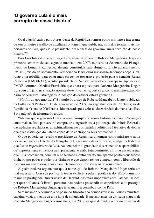 7 'O governo Lula é o mais corrupto de nossa história' Qual a justificativa para o presidente da República nomear como min...