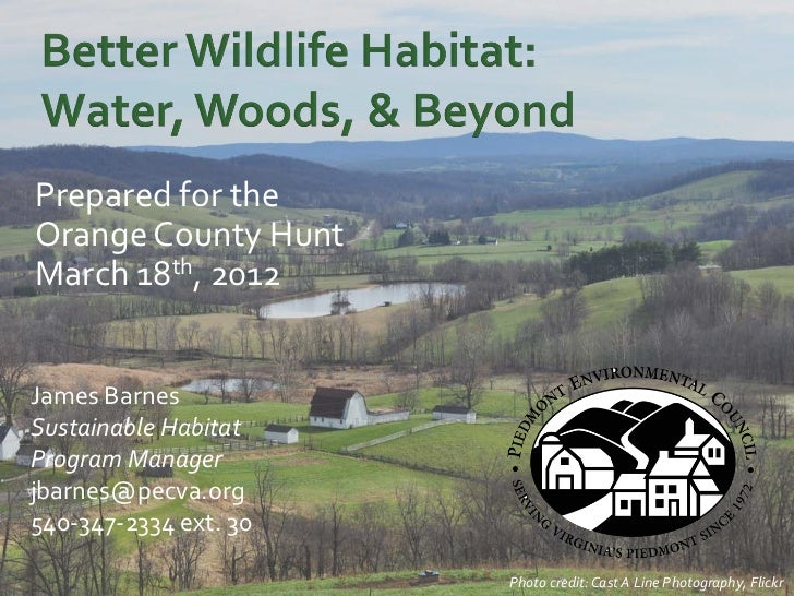 Prepared for theOrange County HuntMarch 18th, 2012James BarnesSustainable HabitatProgram Managerjbarnes@pecva.org540-347-2...