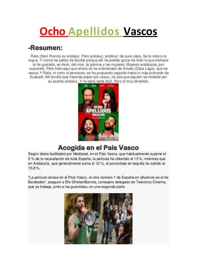 Ocho Apellidos Vascos -Resumen: Rafa (Dani Rovira) es andaluz. Pero andaluz, andaluz: de pura cepa. Se le nota a la legua....