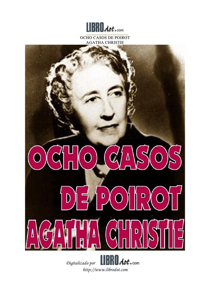 OCHO CASOS DE POIROT         AGATHA CHRISTIEDigitalizado por         http://www.librodot.com