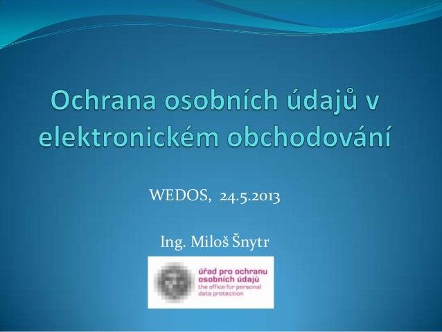 WEDOS, 24.5.2013Ing. Miloš Šnytr