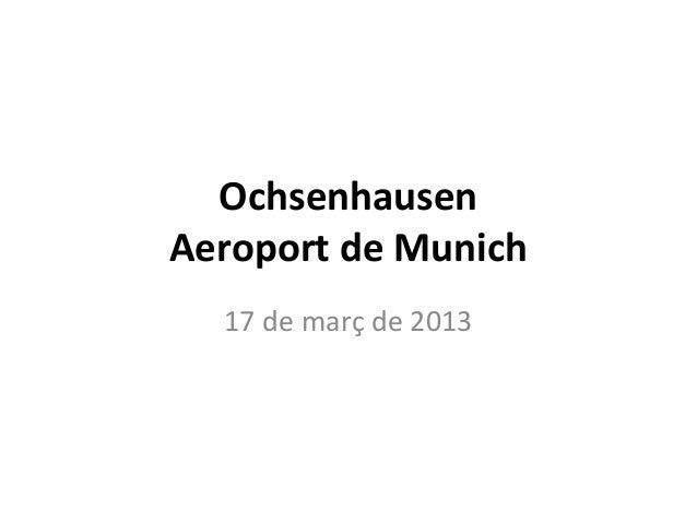 OchsenhausenAeroport de Munich  17 de març de 2013